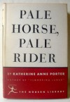 Pale Horse, Pale Rider: Three Short Novels (The Modern Library of the World's Best Books, No. 45) - Katherine Anne Porter