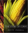 The Story of Corn - Betty Fussell