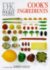 Pocket Encyclopaedia Of Cook's Ingredients (Dk Pocket Encyclopedia) - Adrian Bailey