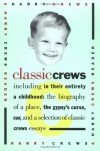 Classic Crews: A Harry Crews Reader - Harry Crews
