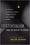 Existentialism from Dostoevsky to Sartre -