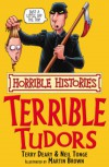 THE TERRIBLE TUDORS (HORRIBLE HISTORIES) - NEIL TONGE,  MARTIN BROWN ILLUSTRATOR' 'TERRY DEARY