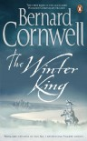 The Winter King (The Warlord Chronicles, #1) - Bernard Cornwell