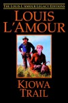 Kiowa Trail (The Louis L'amour Legacy Editions) - Louis L'Amour