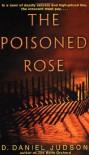 The Poisoned Rose - Daniel Judson