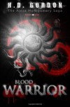 Blood Warrior (The Alexa Montgomery Saga) (Volume 1) - H.D. Gordon
