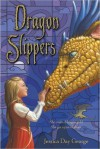 Dragon Slippers (Dragon Slippers, #1) - Jessica Day George