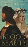 Blood & Beauty: The Borgias - Sarah Dunant