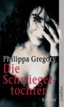 Die Schwiegertochter - Philippa Gregory
