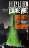 Conjure Wife and Our Lady of Darkness (Tor Double) - Fritz Leiber