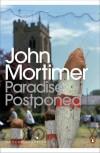 Paradise Postponed - John Mortimer