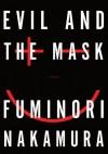 Evil and the Mask - Fuminori Nakamura, Satoko Izumo, Stephen Coates