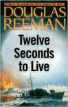 Twelve Seconds to Live - Douglas Reeman
