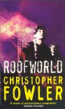 Roof World - Christopher Fowler
