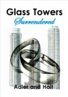 Surrendered (Glass Towers, #3) - Adler and Holt