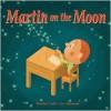 Martin on the Moon - Martine Audet, Luc Melanson
