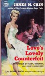 Love's Lovely Counterfeit - James M. Cain