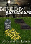 Buried By Buttercups (Peggy Lee Garden Mystery) - Joyce Lavene, Jim Lavene