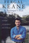 A Stranger's Eye: A Foreign Correspondent's View of Britain - Fergal Keane