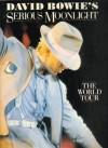 David Bowie's Serious Moonlight: The World Tour - Chet Flippo, Denis O'Regan, J.C. Suares, Mick Haggerty, Flippo