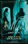 Alice und ich - Melanie Benjamin, Gerlinde Schermer-Rauwolf, Thomas Wollermann