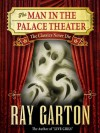 The Man in the Palace Theater - Ray Garton