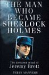 The Man Who Became Sherlock Holmes - Terry Manners