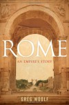 Rome: An Empire's Story - Greg Woolf