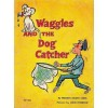 Waggles and the Dog Catcher - Marion Belden Cook