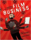 Film Business: A Handbook for Producers - Tom Jeffrey