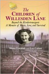 The Children of Willesden Lane: Beyond the Kindertransport:  A Memoir of Music, Love, and Survival - Mona Golabek, Lee Cohen