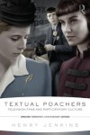 Textual Poachers: Television Fans and Participatory Culture - Henry Jenkins