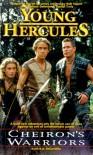 Cheiron's Warriors (Young Hercules) - Keith R.A. DeCandido