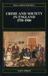 Crime and Society in England, 1750-1900 (Themes in British Social History) - Clive Emsley
