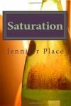 Saturation - Jennifer Place