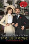 Mr. Selfridge: The Showman of Shopping - Lindy Woodhead