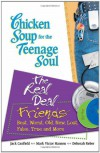 Chicken Soup for the Teenage Soul: The Real Deal Friends: Best, Worst, Old, New, Lost, False, True and More (Chicken Soup for the Soul) - Jack Canfield, Mark Victor Hansen, Deborah Reber