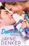 Down on Love - Jayne Denker