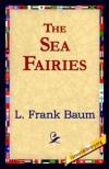 The Sea Fairies - L Frank Baum