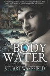 Body of Water: The Orcadian Novels (Volume 1) - Stuart Wakefield