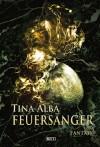 Feuersänger - Tina Alba