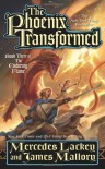 The Phoenix Transformed - Mercedes Lackey, James Mallory