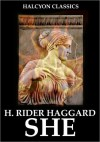 The SHE Series by H. Rider Haggard - H. Rider Haggard