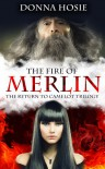 The Fire of Merlin  - Donna Hosie
