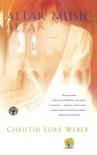 Altar Music: A Novel - Christin Lore Weber