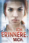 Ich. erinnere. mich.: Roman - Katharina Woicke, Suzanne Young