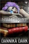 Spellbound - Dannika Dark