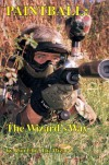 Paintball, The Wizard's Way: The Authoritative Book On Paintball Equipment, Strategy, And Tactics - Ronald E. Elbe