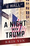 A Night With Trump - Kris Vin