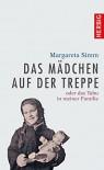 Das Mädchen auf der Treppe: Das Geheimnis in meiner Familie - Margareta Simm